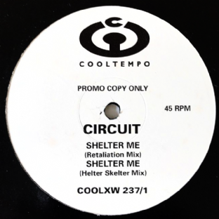 "Circuit - Shelter Me (Remixes) (12"") (Promo) (G/G)"